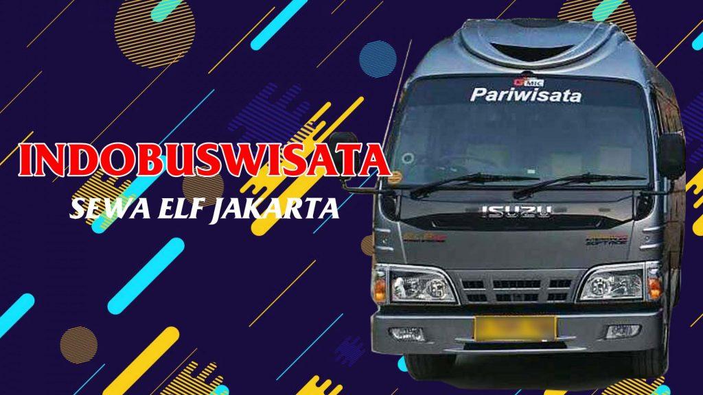 Sewa Isuzu Elf Di Jakarta - Indobuswisata