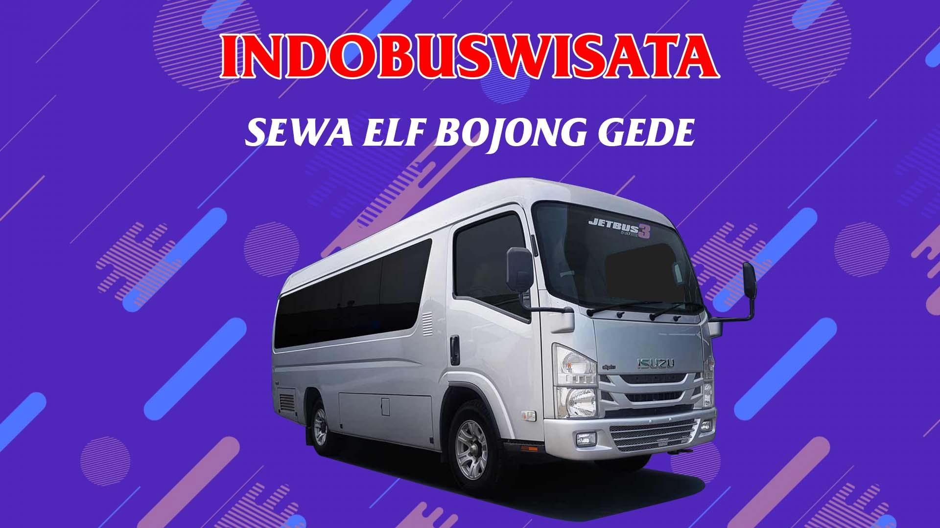 007 Sewa Elf Bojong Gede Indobuswisata