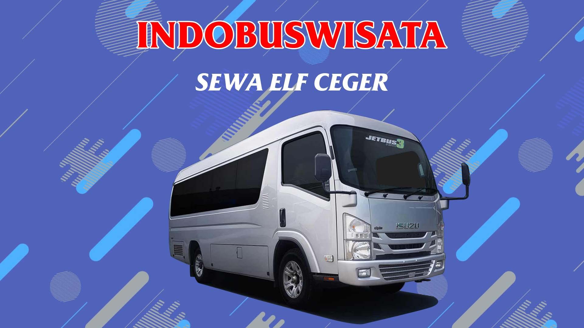 010 Sewa Elf Ceger Indobuswisata