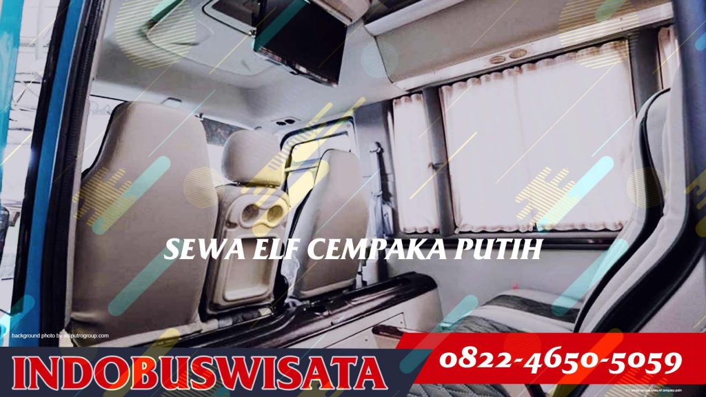 011 Wisata Dengan Sewa Elf Cempaka Putih Interior 2020 Indobuswisata