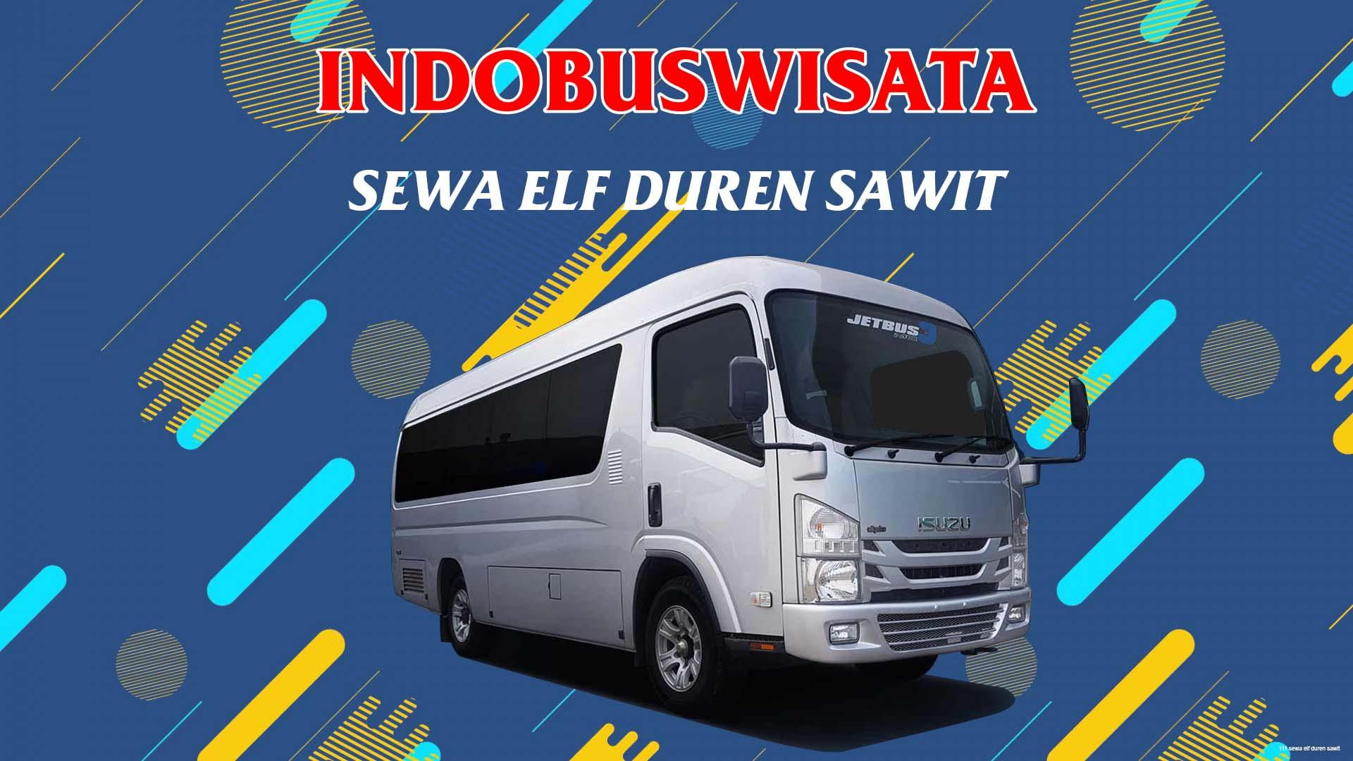 111 Sewa Elf Duren Sawit Indobuswisata