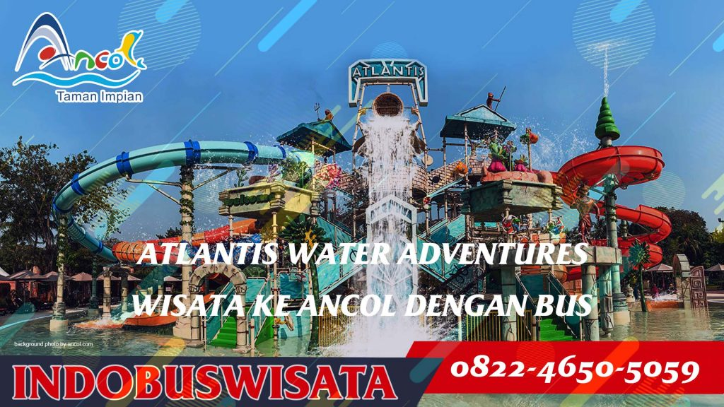 Atlantis Water Adventures - Indobuswisata