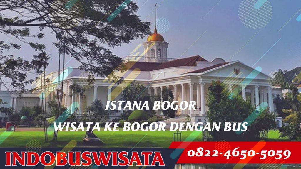 Destinasi Wisata Bogor Dengan Bus Pariwisata Ke Istana Bogor - Indobuswisata