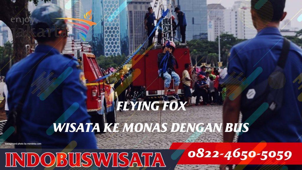Destinasi Wisata Monas Dengan Bus - Flying Fox - Indobuswisata