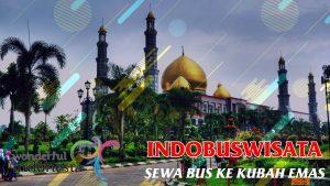 Sewa Bus Ke Kubah Emas - Indobuswisata