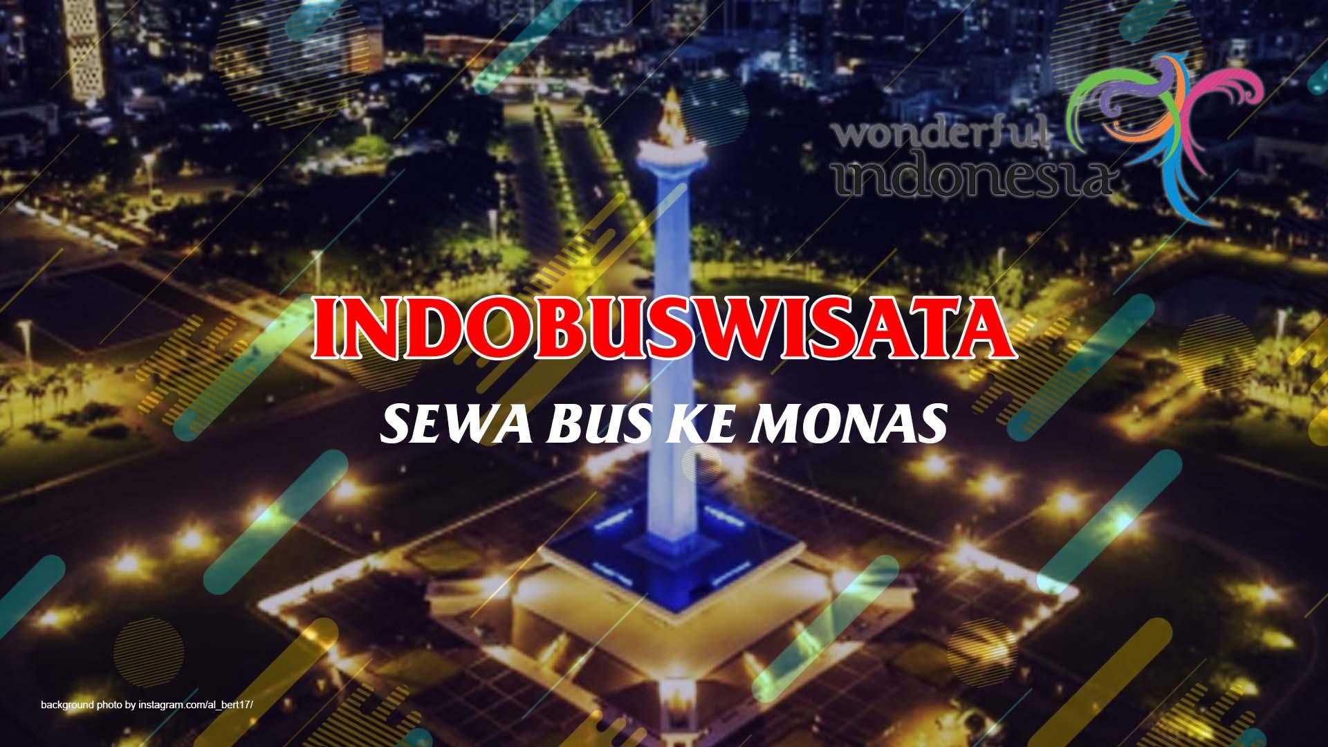Sewa Bus Ke Monas - Jakarta - Indobuswisata