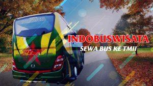 Sewa Bus Ke TMII Jakarta - Indobuswisata