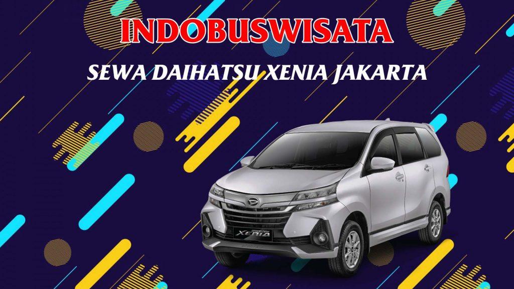 Sewa Daihatsu Xenia Di Jakarta - Indobuswisata