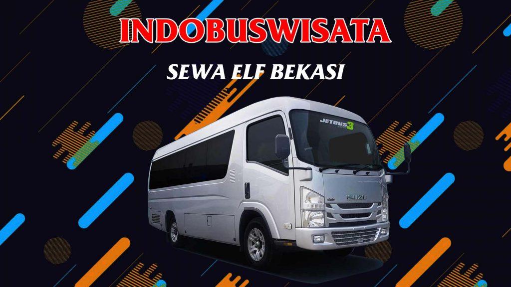 Sewa Elf Bekasi - Indobuswisata