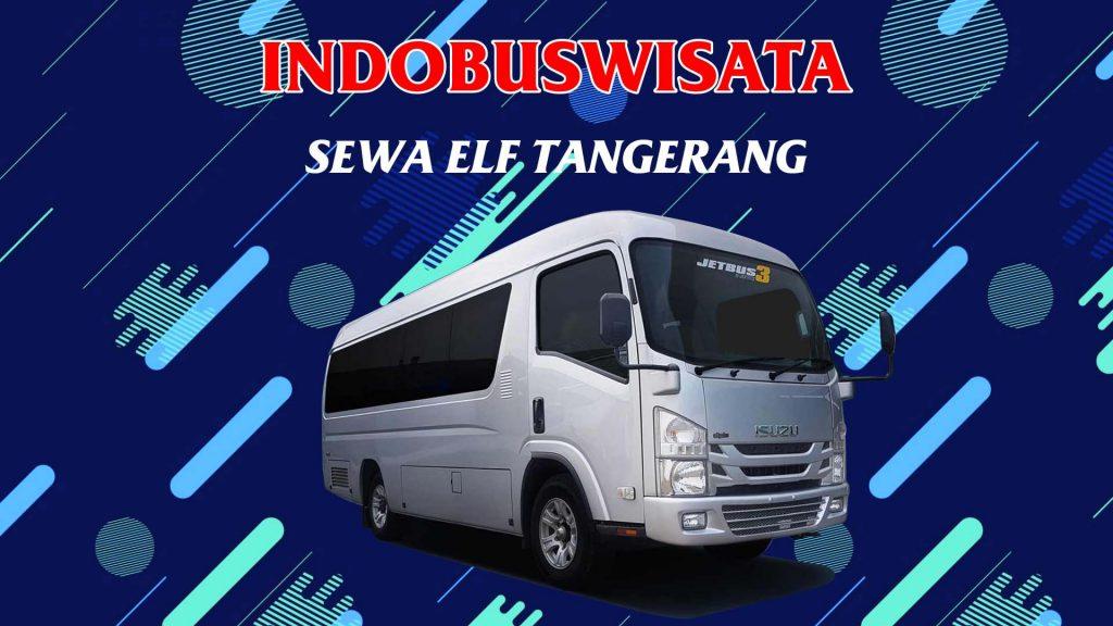 Sewa Elf Tangerang - Indobuswisata