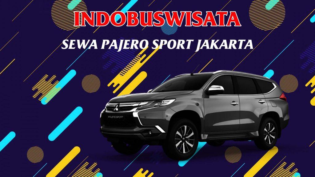 Sewa Pajero Sport Di Jakarta - Indobuswisata