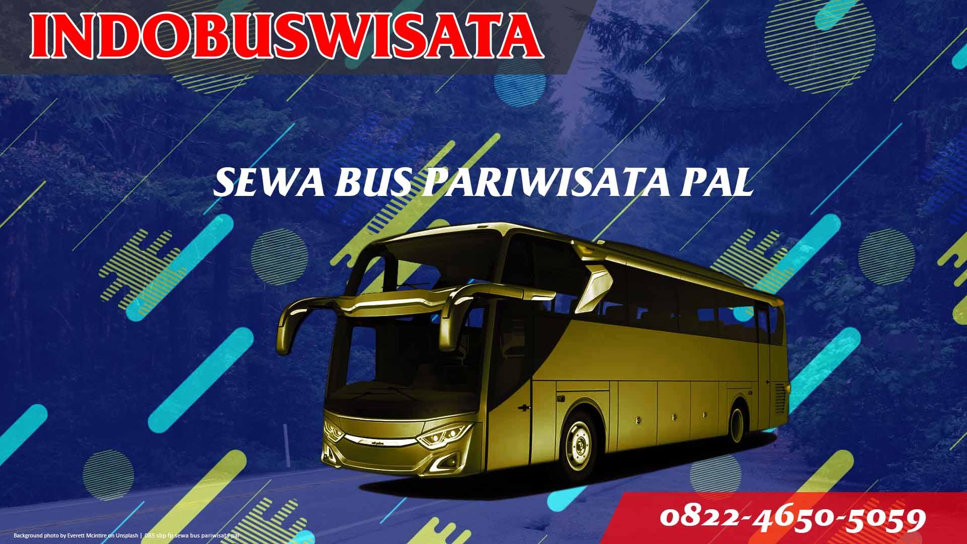 085 Sbp Fp Sewa Bus Pariwisata Pal Indobuswisata