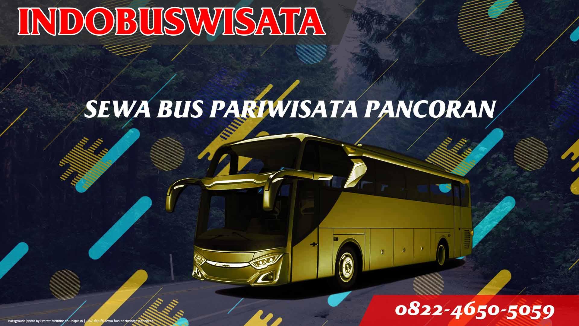 087 Sbp Fp Sewa Bus Pariwisata Pancoran Indobuswisata