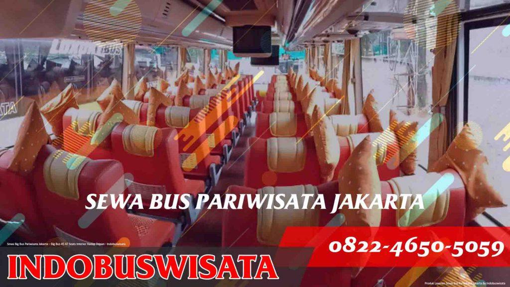 Daftar Harga Bus Pariwisata - Big Bus Pariwisata – Big Bus 45 47 Seats - Interior Hadap Depan