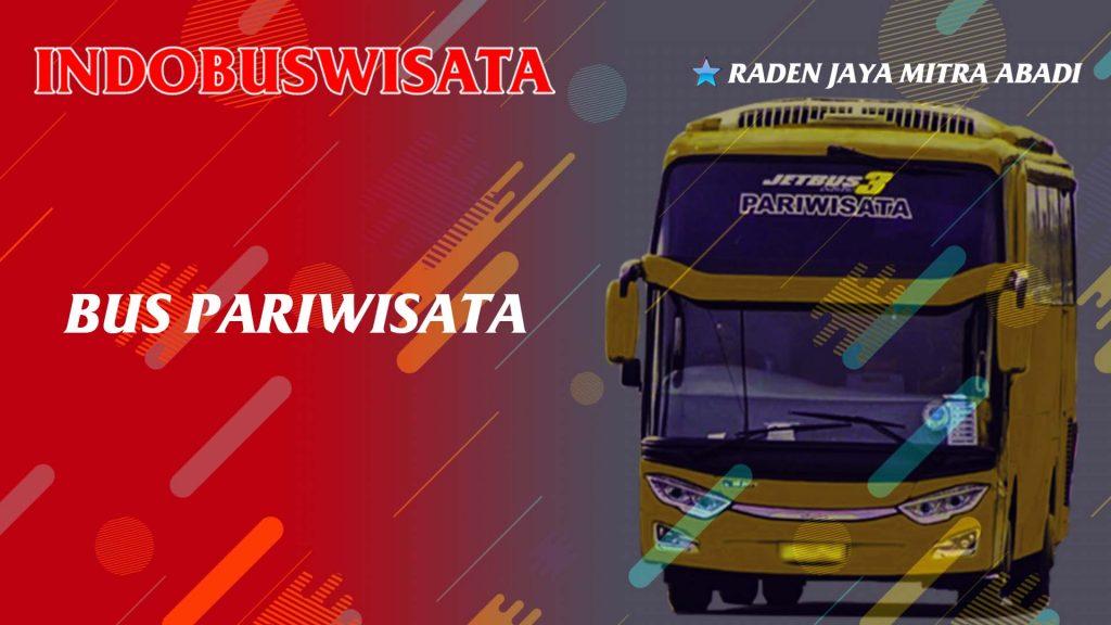 Bus Pariwisata - Indobuswisata - Ragam Pilihan Bus Lengkap Harga Termurah