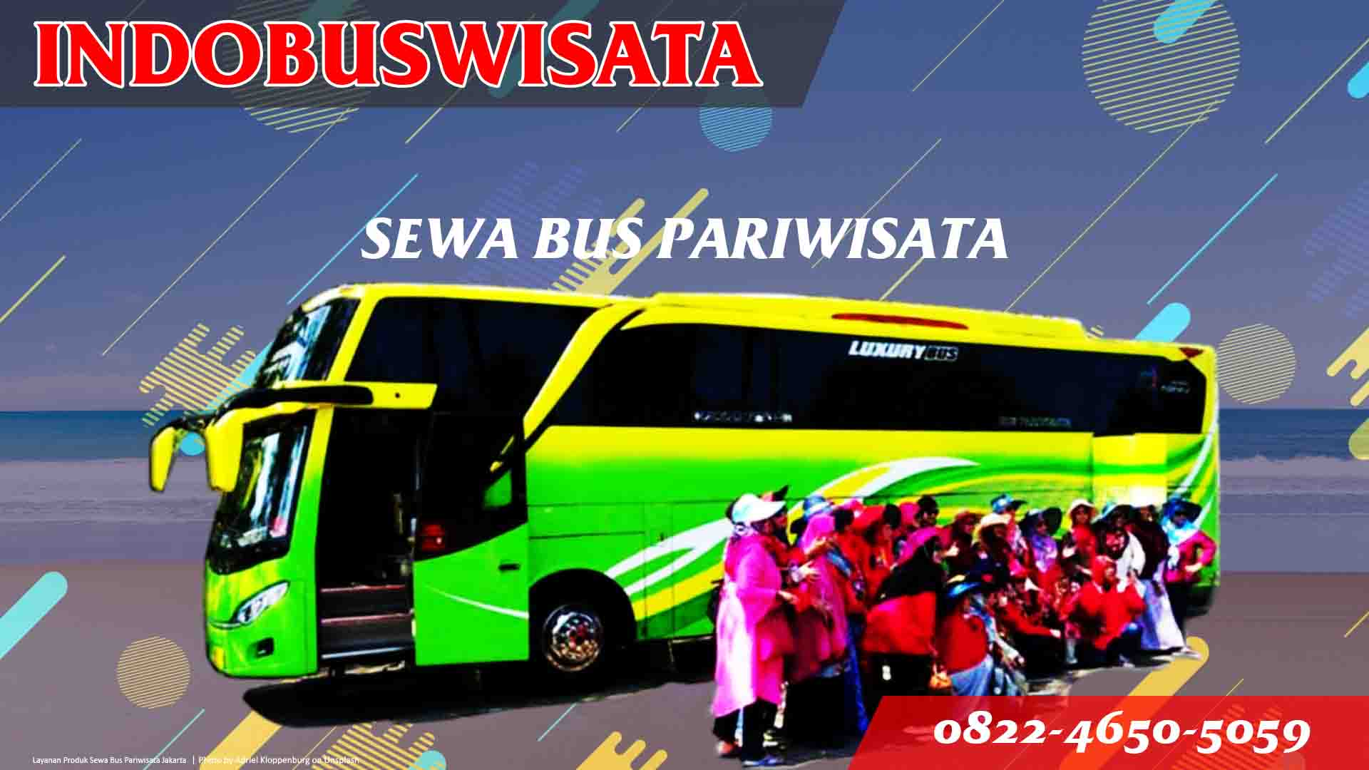 Sewa Bus Pariwisata Di Jakarta 2020 Indobuswisata